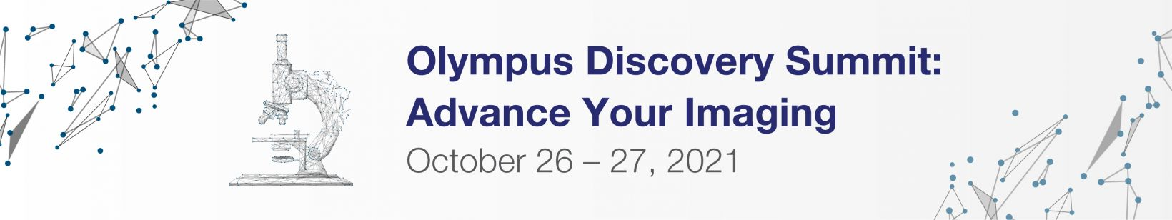 Olympus Discovery Summit: Advance Your Imaging